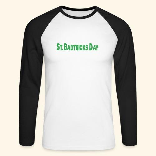 ST BADTRICKS DAY - Men's Long Sleeve Baseball T-Shirt