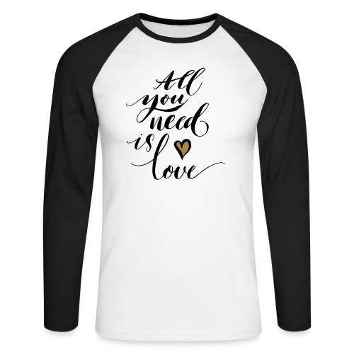 all you need is love - Valentine's Day - Men's Long Sleeve Baseball T-Shirt