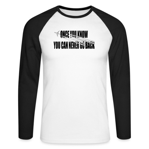 Once you know you can never turn back - Mannen baseballshirt lange mouw