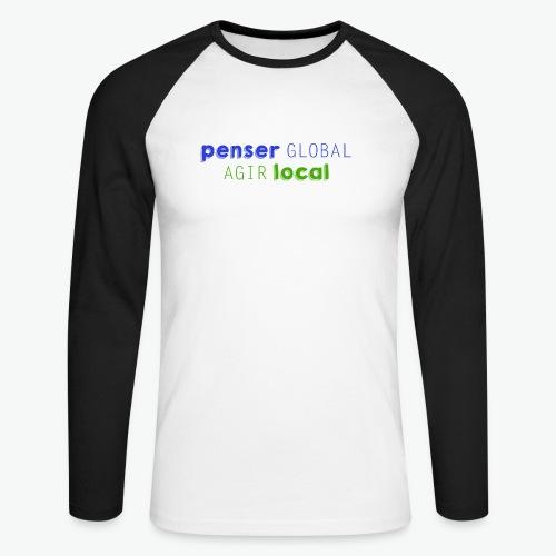 Penser global agir local - T-shirt baseball manches longues Homme