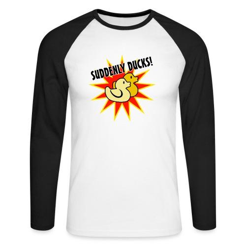 Suddenly Ducks! - Men's Long Sleeve Baseball T-Shirt