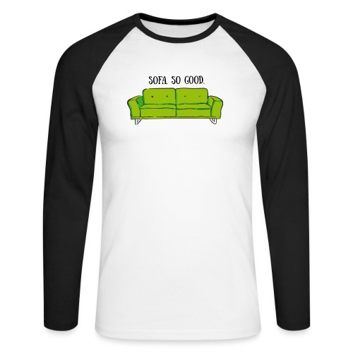 sofa so good green – lustige Geschenkidee - Männer Baseballshirt langarm