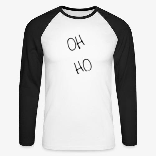 OH HO - Men's Long Sleeve Baseball T-Shirt