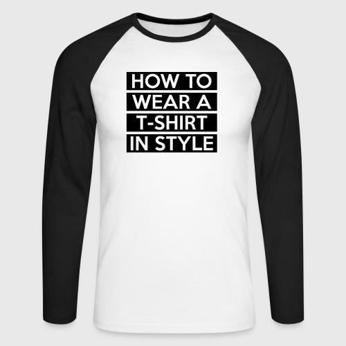 How to wear a T-Shirt - Men's Long Sleeve Baseball T-Shirt
