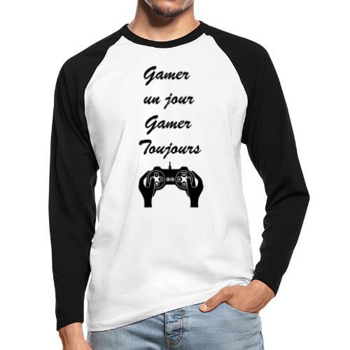 Gamer un jour, Gamer toujours - T-shirt baseball manches longues Homme