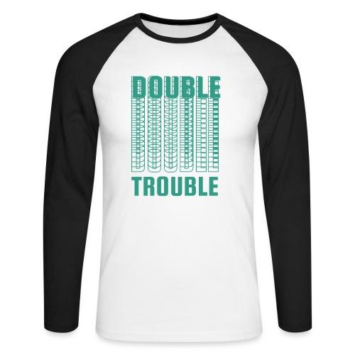 double trouble, double trouble, double trouble sher - Men's Long Sleeve Baseball T-Shirt