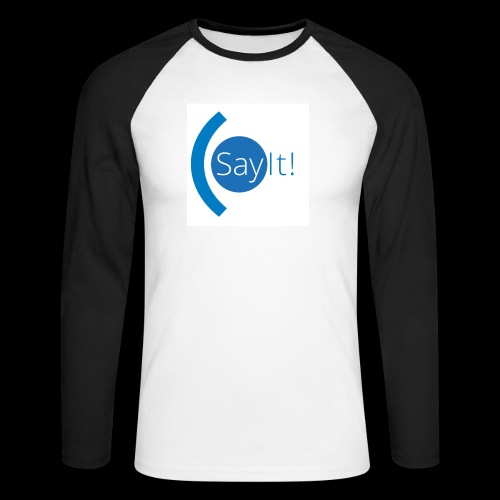 Sayit! - Men's Long Sleeve Baseball T-Shirt