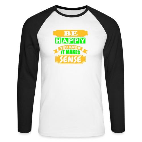 Be Happy - Men's Long Sleeve Baseball T-Shirt