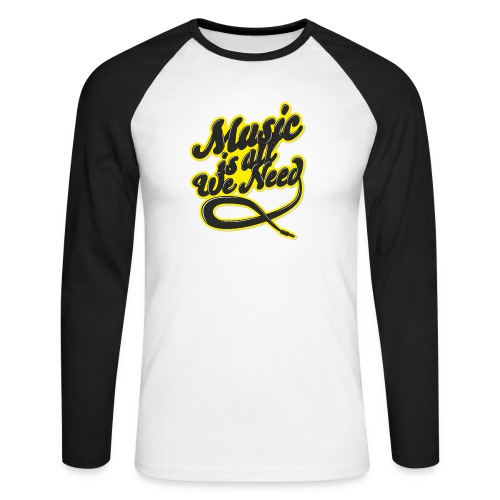 Music Is All We Need - Men's Long Sleeve Baseball T-Shirt