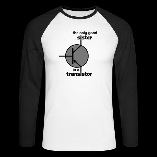 The only good sister is a transistor - Männer Baseballshirt langarm
