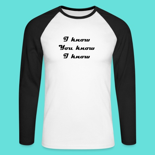 I know You know I know - T-shirt baseball manches longues Homme