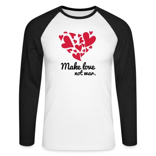 Make Love Not War T-Shirt - Men's Long Sleeve Baseball T-Shirt