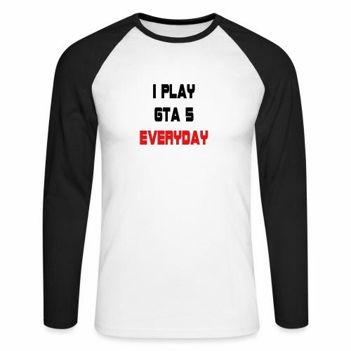 I play GTA 5 Everyday! - Mannen baseballshirt lange mouw