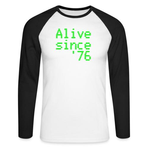 Alive since '76. 40th birthday shirt - Men's Long Sleeve Baseball T-Shirt