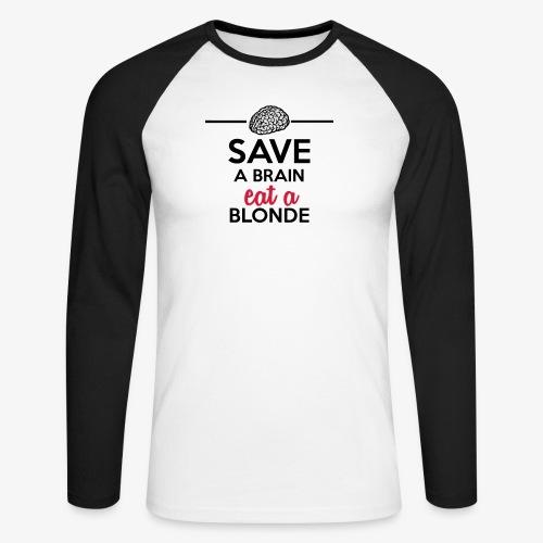 Gebildet - Save a Brain eat a Blond - Männer Baseballshirt langarm