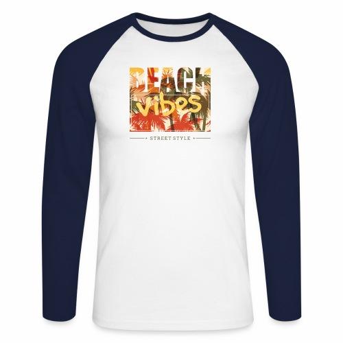beach vibes street style - Männer Baseballshirt langarm