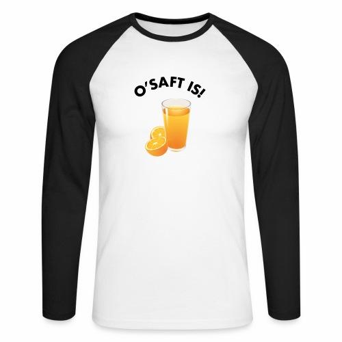 O'Saft is! - Männer Baseballshirt langarm
