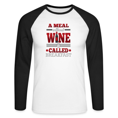 Food requires wine - Funny wine gift idea - Men's Long Sleeve Baseball T-Shirt