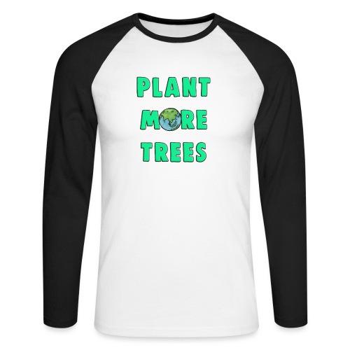 Plant More Trees Global Warming Climate Change - Men's Long Sleeve Baseball T-Shirt