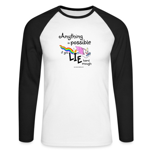 Anything Is Possible if you lie hard enough - Men's Long Sleeve Baseball T-Shirt