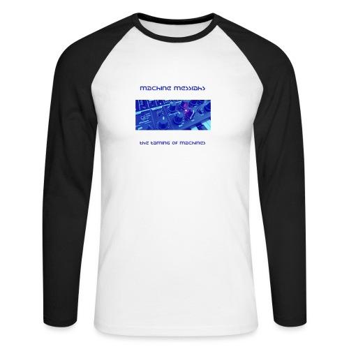 the taming of machines - Men's Long Sleeve Baseball T-Shirt