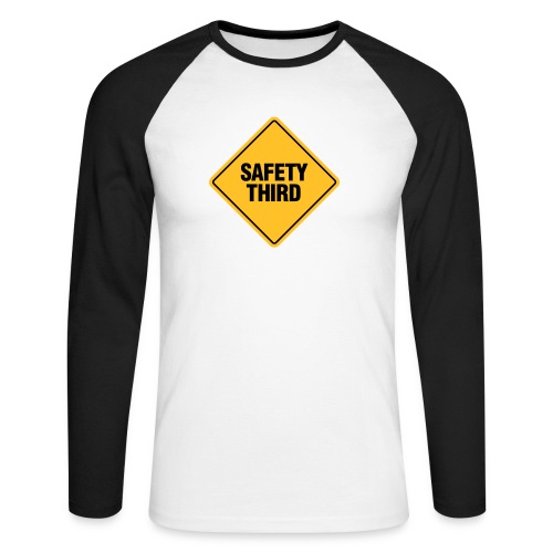 SAFETY THIRD - Men's Long Sleeve Baseball T-Shirt