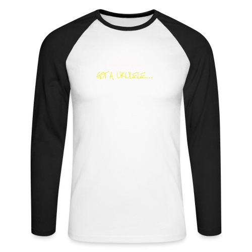 Got A Ukulele Grumpy - Men's Long Sleeve Baseball T-Shirt