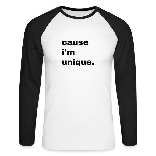 cause i'm unique. Geschenk Idee Simple - Männer Baseballshirt langarm