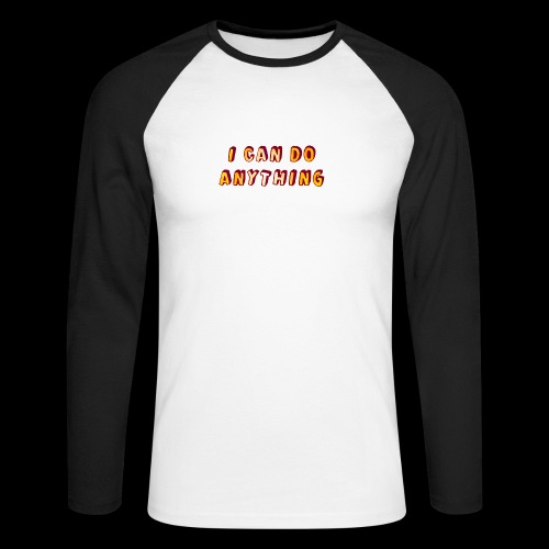 I can do anything - Men's Long Sleeve Baseball T-Shirt
