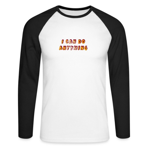 I can do anything - Men's Long Sleeve Baseball T-Shirt