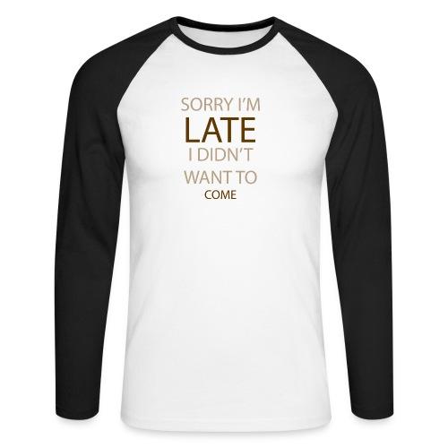 Sorry im late - Langærmet herre-baseballshirt