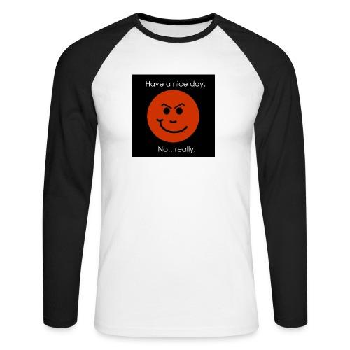 Have a nice day - Langærmet herre-baseballshirt