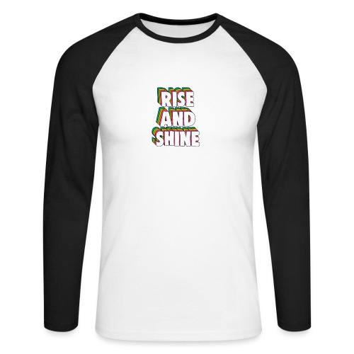 Rise and Shine Meme - Men's Long Sleeve Baseball T-Shirt