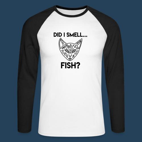 Did I smell fish? / Rieche ich hier Fisch? - Männer Baseballshirt langarm