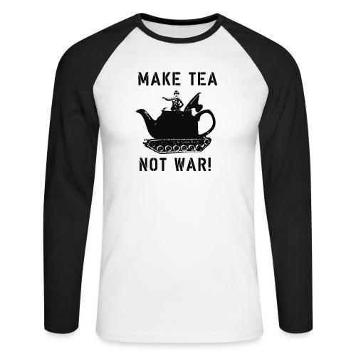 Make Tea not War! - Men's Long Sleeve Baseball T-Shirt