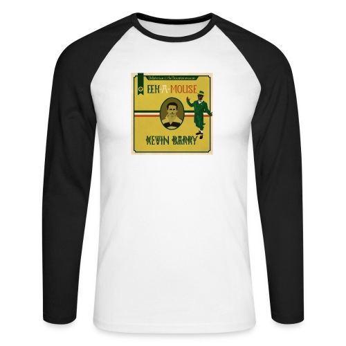 Eek a Mouse Kevin Barry - Men's Long Sleeve Baseball T-Shirt