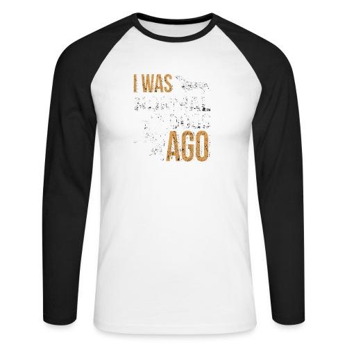 I WAS NORMAL 3 DOGS AGO - Männer Baseballshirt langarm