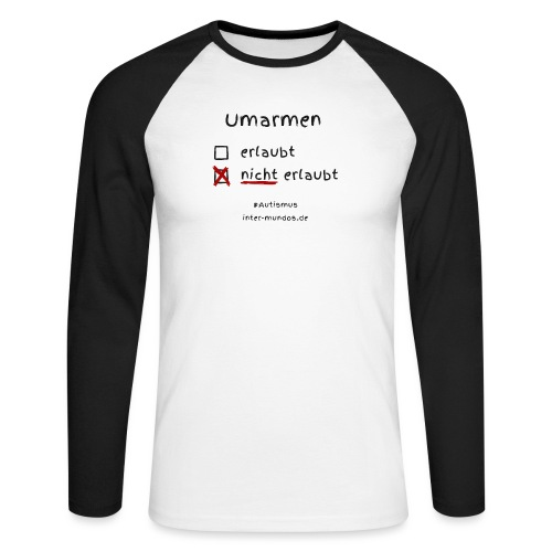 Umarmen nicht erlaubt - Männer Baseballshirt langarm