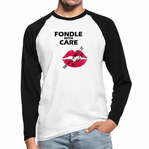 Fondle with Care - Men's Long Sleeve Baseball T-Shirt