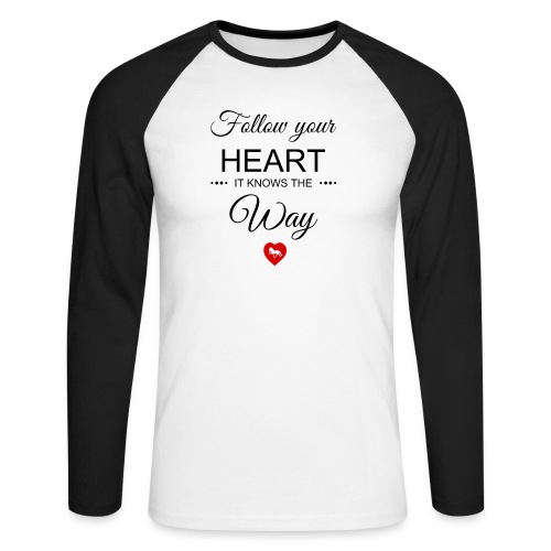 follow your heartbesser - Männer Baseballshirt langarm