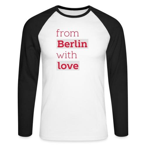From Berlin with Love - Männer Baseballshirt langarm