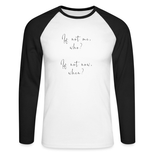 If not me, who? If not now, when? - Maglia da baseball a manica lunga da uomo