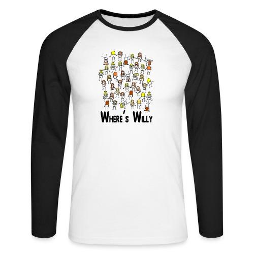 Where's willy - Men's Long Sleeve Baseball T-Shirt