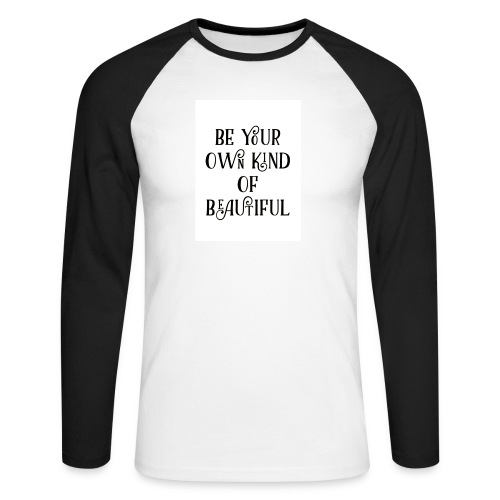 Be your own kind of beautiful - Men's Long Sleeve Baseball T-Shirt
