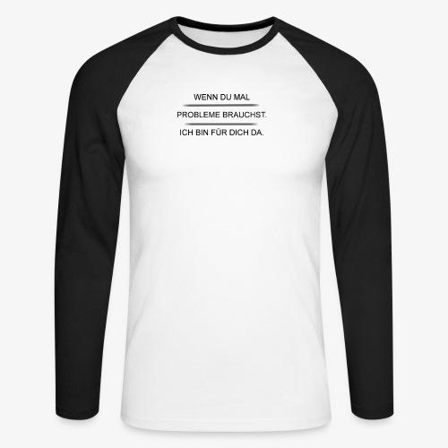 Problem? - Männer Baseballshirt langarm