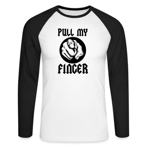 Pull My Finger - Men's Long Sleeve Baseball T-Shirt