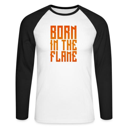 maglietta_born_in_the_flame - Maglia da baseball a manica lunga da uomo