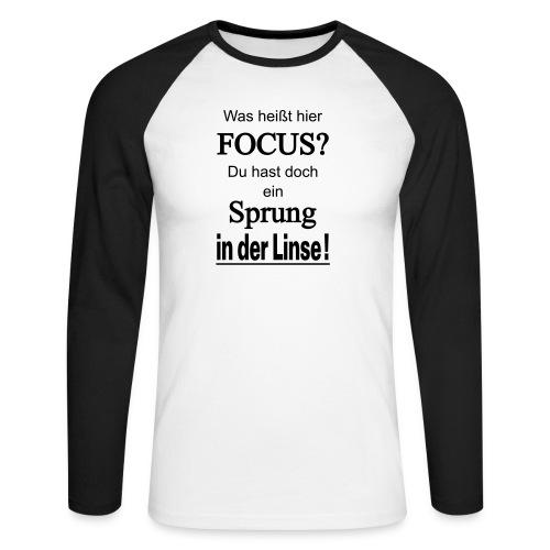 Was heißt hier Focus? Du hast Sprung in der Linse! - Männer Baseballshirt langarm