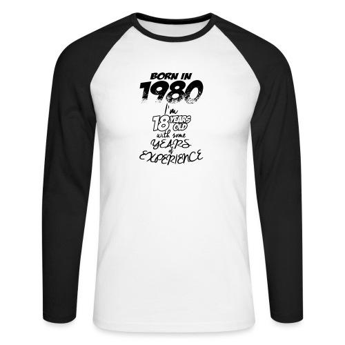 born In1980 - Men's Long Sleeve Baseball T-Shirt