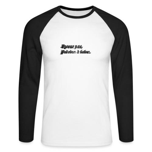 J'peux pas, j'ai rien à faire. 3D - T-shirt baseball manches longues Homme